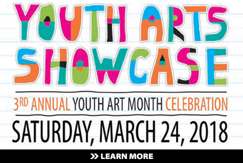 Youth Arts Showcase - Saturday, March 24.  Learn More!