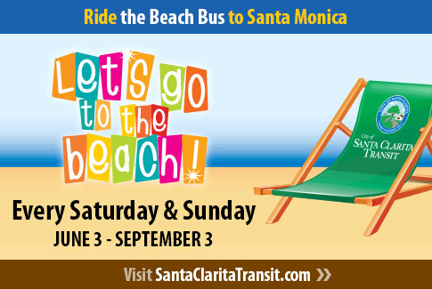 Ride the Summer Beach Bus to Santa Monica - Every Saturday and Sunday, June 3 - Sept 3.  Visit SantaClaritaTransit.com for more information.