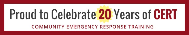 Proud to Celebrate 20 Years of CERT - Community Emergency Response Training