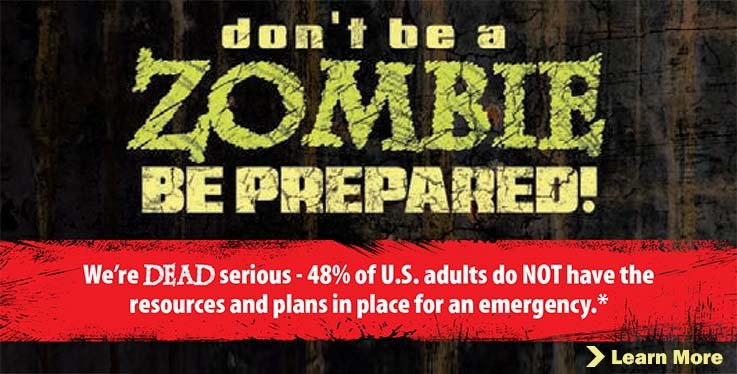 Don't be a ZOMBIE - Be Prepared.
