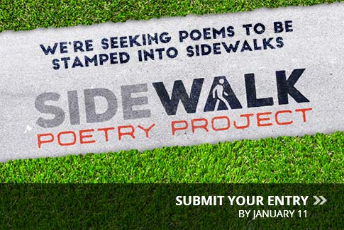 SIDEWALK POETRY PROJECT - We're seeking poems to be stamped into sidewalks.  Submit your entry by January 11.